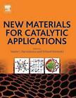 New Materials for Catalytic Applications by Erhard Kemnitz, Vasile I. Parvulescu (Hardback, 2016)