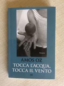 LIBRO-ROMANZO-TOCCA-L-039-ACQUA-TOCCA-IL-VENTO-AMOS-OZ