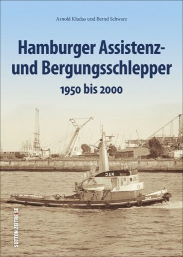 und Bergungsschlepper 1950-2000 Geschichte Bildband Buch Hamburger Assistenz