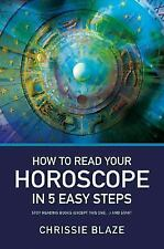 How to Read Your Horoscope in 5 Easy Steps, Chrissie Blaze, Astrology, Paperback
