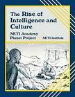 The Rise of Intelligence and Culture by SETI Institute (Paperback, 1995)