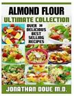 Almond Flour: The Ultimate Collection by Encore Books, Jonathan Doue M D (Paperback / softback, 2014)