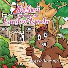 Safari Through The Land of Landu 9781450079167 by Angela Karanja Paperback