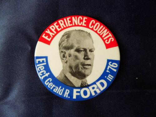 FORD 1976 Experience Counts PIN BACK BUTTON PRESIDENT CAMPAIGN ELECT GERALD R
