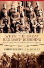 When The Great Red Dawn Is Shining 9781550815634 by Christopher Morry Paperback