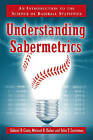 Understanding Sabermetrics: An Introduction to the Science of Baseball Statistics by Gabriel B. Costa, John T. Saccoman, Michael R. Huber (Paperback, 2008)
