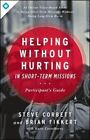 Helping Without Hurting in Short-Term Missions by Steve Corbett, Dr Brian Fikkert (Paperback / softback, 2014)
