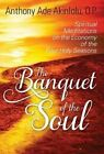 The Banquet of the Soul: Holy Seasons by Anthony Ade Akinlolu Op (Hardback, 2013)