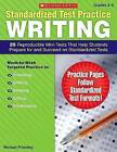Standardized Test Practice: Writing: Grades 3-4: 25 Reproducible Mini-Tests That Help Students Prepare for and Succeed on Standardized Tests by Michael Priestley (Paperback / softback, 2008)