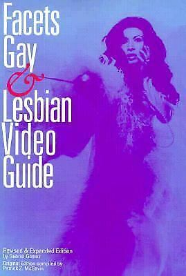 Facets Gay and Lesbian Video Guide by Gabriel Gomez