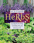 Herbs: An A-Z Guide to Gardening, Cooking and Health by Reader's Digest (Paperback, 2013)