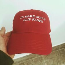 In some Gucci Flip Flops Hat Red Future DS2 dirty Sprite What a time to be Alive