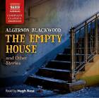 The Empty House: And Other Stories by Algernon Blackwood (Mixed media product, 2016)