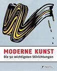 Moderne Kunst - Die 50 wichtigsten Stilrichtungen von Rosalind Ormiston (2014, Gebundene Ausgabe)