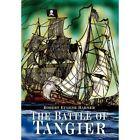 The Battle of Tangier 9781414021218 by Robert Eugene Harmer Hardcover