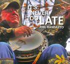 It's Never Too Late [Digipak] by Phil Randazzo (CD, Whiskey Island)