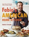 Fabio's American Home Kitchen: More Than 125 Recipes with an Italian Accent by Fabio Viviani (Hardback, 2014)