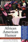 African American Humor: The Best Black Comedy from Slavery to Today by A Cappella Books (Paperback, 2002)