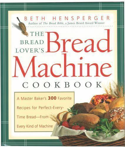 The Bread Lover's Bread Machine Cookbook: A Master Baker's 3