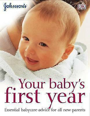 1 of 1 - Johnson, Your Baby's First Year (Johnson's Everyday Babycare), Very Good Book