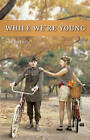 While We're Young by Don Hannah (Paperback / softback, 2010)