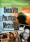 Unsolved Political Mysteries by Sean Twist, David Southwell (Hardback, 2007)