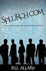 Splurch.Com by Bill Allard (Paperback, 2010)