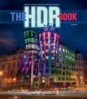 The HDR Book: Unlocking the Pros' Hottest Post-Processing Techniques by Rafael Concepcion (Paperback, 2014)