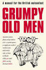 Grumpy Old Men: A Manual for the British Malcontent by David Quantick (Hardback, 2004)