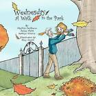 Wednesday, a Walk in the Park by Jaclyn Roth, Jumpskip Productions LLC, Phylliss Delgreco (Paperback / softback, 2011)