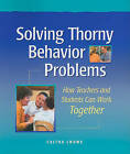 Solving Thorny Behavior Problems: How Teachers and Students Can Work Together by Caltha Crowe (Paperback / softback, 2009)