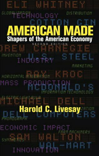 American Made : Shapers of the American Economy by Livesay, Harold C.-ExLibrary
