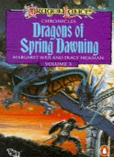 Dragonlance Chronicles: Dragons of Spring Dawning By Margaret Weis, Tracy Hickm