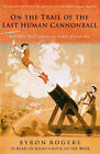 The Last Human Cannonball: And Other Small Journeys in Search of Great Men by Byron Rogers (Paperback, 2006)
