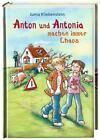Anton und Antonia machen immer Chaos / Anton und Antonia Bd.1 von Juma Kliebenstein (2010, Gebundene Ausgabe)
