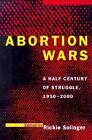 Abortion Wars: A Half Century of Struggle, 1950-2000 by University of California Press (Paperback, 1998)