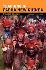 Teaching in Papua Guinea 9781456869588 by Trevor Freestone Book
