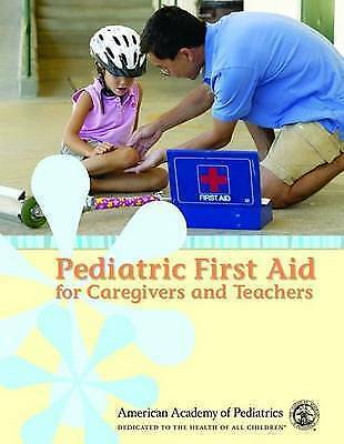 Pediatric First Aid for Caregivers, American Academy of Pediatrics, New Book
