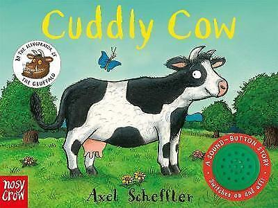 1 of 1 - Sound-Button Stories: Cuddly Cow (Axel Scheffler's Sound Button Stories), Nosy C