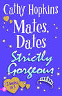 Mates, Dates Strictly Gorgeous: Bks. 10-12 by Cathy Hopkins (Paperback, 2010)