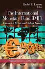International Monetary Fund (IMF): Financial Crisis & Select Issues by Nova Science Publishers Inc (Hardback, 2011)