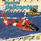 Rescue Helicopters in Action by Becky Olien (Hardback, 2011)