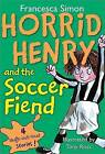 Horrid Henry and the Soccer Fiend by Francesca Simon (Paperback / softback)