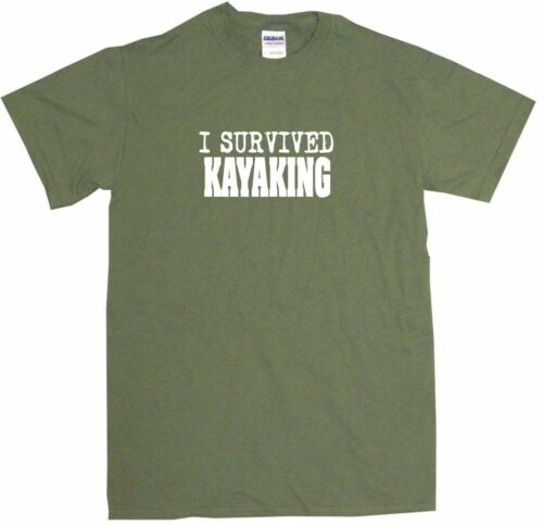 I Survived Kayaking Mens Tee Shirt Pick Size Color Small 6XL S//S L//S Sleeveless