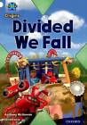 Project X Origins: White Book Band, Oxford Level 10: Working as a Team: Divided We Fall by Anthony McGowan (Paperback, 2014)