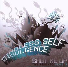 MINDLESS SELF INDULGENCE Shut Me Up (The Remixes + 3) CD 2007