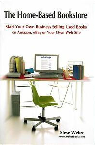 The-Home-Based-Bookstore-Start-Your-Own-Business-Selling-Used-Books-Steve-Weber