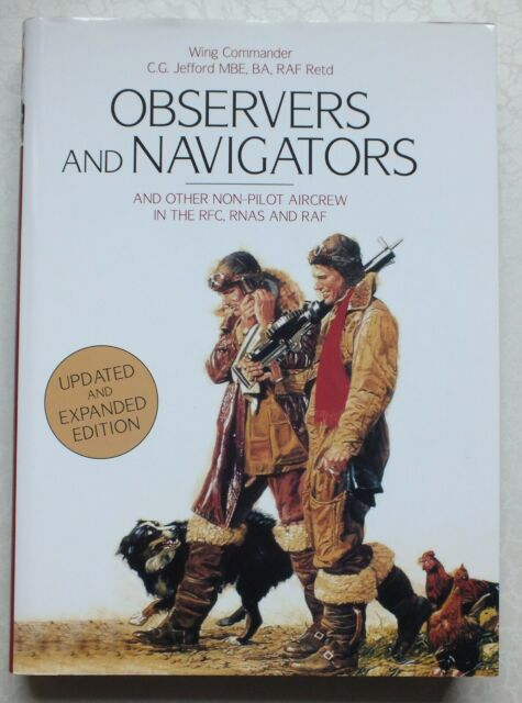 Observers and Navigators: And Other Non-pilot Aircrew in the RFC, RNAS and RAF