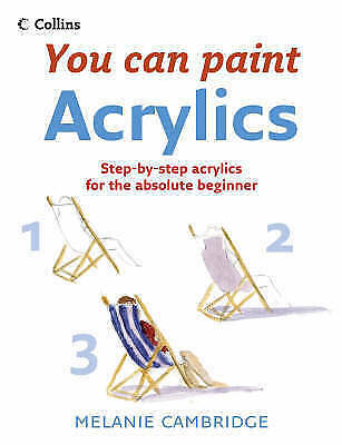 Acrylics (Collins You Can Paint) by Melanie Cambridge (Paperback, 2006)