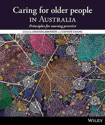 Caring for Older People in Australia: Principles for Nursing Practice, Wiley